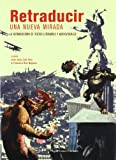 img - for Retraducir : una nueva mirada : la retraducci n de textos literarios audiovisuales book / textbook / text book