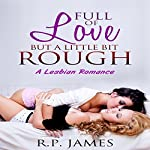 Full of Love but a Little Bit Rough | R.P. James