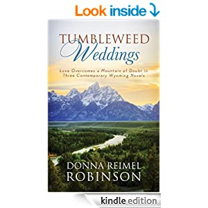 Tumbleweed Weddings: Love Overcomes a Mountain of Doubt in Three Contemporary Wyoming Novels (Romancing America)