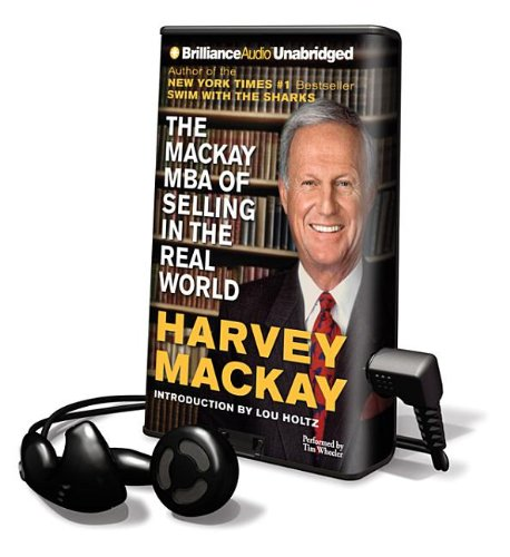 The Mackay Mba Of Selling In The Real World [With Earbuds] (Playaway Adult Nonfiction)