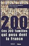 echange, troc Pierre-Henri de Menthon, Eric Tréguier - Ces 200 familles qui possèdent la France