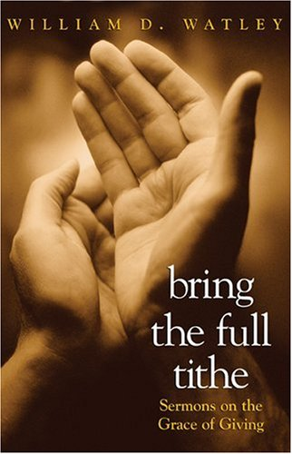 Bring the Full Tithe: Sermons on the Grace of Giving