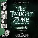 The Twilight Zone Radio Dramas, Volume 25 Radio/TV Program by Rod Serling, Montgomery Pittman, Richard Matheson, Earl Hamner, Jr. Narrated by  full cast