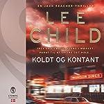 Koldt og kontant (Jack Reacher) | Lee Child