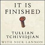 It Is Finished: 365 Days of Good News | Tullian Tchividjian