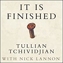 It Is Finished: 365 Days of Good News (       UNABRIDGED) by Tullian Tchividjian Narrated by Eric Michael Summerer