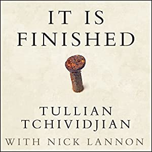 It Is Finished Audiobook