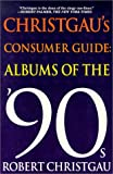 Christgau's Consumer Guide:  Albums of the '90s