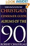 Christgau's Consumer Guide:  Albums o...