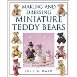 Making and Dressing Miniature Teddy Bears ~ Julie K. Owen