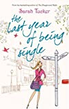 Sarah Tucker The Last Year of Being Single (MIRA)