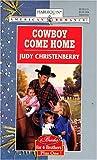 Cowboy Come Home (Harlequin American Romance, No. 744)