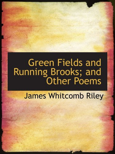 Grüne Felder und Running Brooks; and Other Poems
