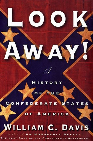 Image for Look Away!: A History of the Confederate States of America