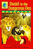 Daniel in the dangerous den: Daniel 1-6, Psalm 137:1-6 for children (PassAlong Arch books)