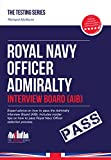 Richard McMunn Royal Navy Officer Admiralty Interview Board Workbook. How to Pass the AIB including Interview Questions, Planning Exercises and Scoring Criteria.: 1 (Testing Series)