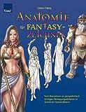 Anatomie für Fantasy-Zeichner: Vom Basiswissen zu perspektivisch richtigen Bewegungsabläufen in Schritt-für-Schritt-Bildern - Ben Cormack, Glenn Fabry