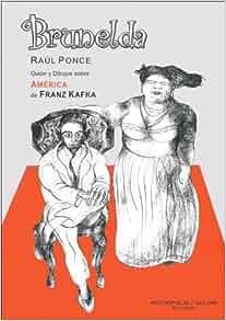 Brunelda - Guion y Dibujos Sobre America de Franz Kafka