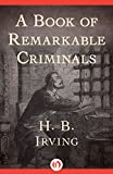img - for A Book of Remarkable Criminals book / textbook / text book