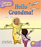 Leonie Bennett Oxford Reading Tree: Level 1+: Snapdragons: Hello Grandma!