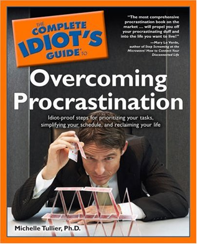 The Complete Idiot's Guide to Overcoming Procrastination, Michelle Tullier