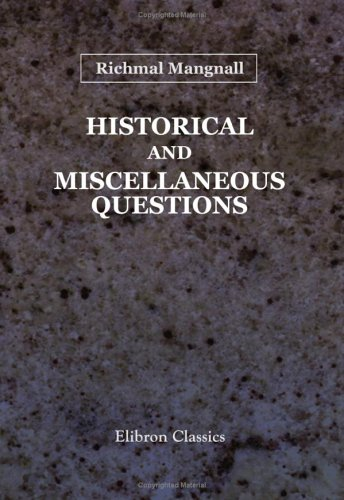 Historical and Miscellaneous Questions, for the Use of Young People: With a Selection of British, and General Biography, &c.