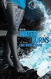 When Water Burns