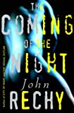 The Coming of the Night (0802116507) by Rechy, John