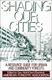 img - for Shading Our Cities: A Resource Guide For Urban And Community Forests book / textbook / text book