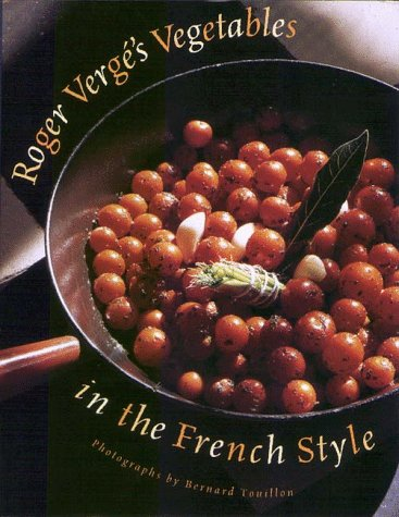 Roger Vergé's Vegetables in the French Style by Roger Vergé