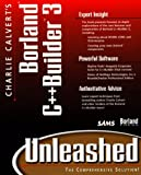 Charlie Calvert's C++ Builder 3 Unleashed (0672312654) by Calvert, Charles