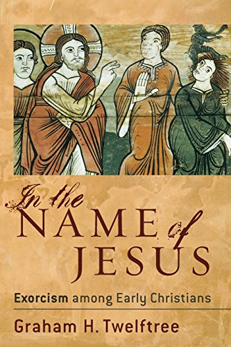 In the Name of Jesus: Exorcism Among Early Christians