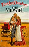 Midwife (Harlequin Historical) (0373290756) by Davidson, Carolyn
