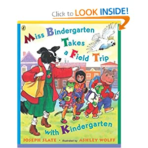 Miss Bindergarten Takes a Field Trip with Kindergarten (Miss Bindergarten Books) Joseph Slate and Ashley Wolff