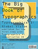 img - for The Big Book of Typographics 3 & 4 (Typographics 3: Global Vision and Typographics 4: Analysis + Imagination = Communication) book / textbook / text book