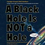 A Black Hole Is Not a Hole | Carolyn Cinami DeCristofano