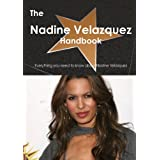 The Nadine Velazquez Handbook - Everything You Need to Know about Nadine Velazquez