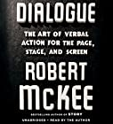 Dialogue: The Art of Verbal Action for Page, Stage, and Screen Hörbuch von Robert McKee Gesprochen von: Robert McKee