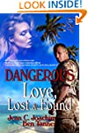 Dangerous Love, Lost and Found