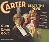 Glen David Gold Carter Beats the Devil