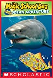 Scholastic Reader Level 2: Magic School Bus: Ocean Adventure