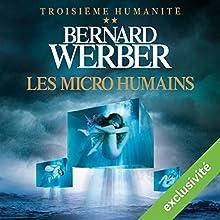 Les micro humains (Troisième humanité 2)   Livre audio Auteur(s) : Bernard Werber Narrateur(s) : Raphaël Mathon