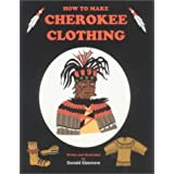 How to Make Cherokee Clothing ~ Donald Sizemore