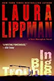 In Big Trouble: A Tess Monaghan Novel (0061255750) by Laura Lippman