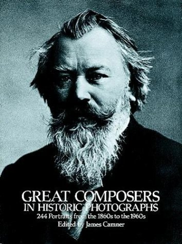 Great Composers in Historic Photographs (Pub. Dover, Mineola, NY 11501, US)