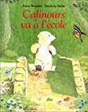 img - for Calinours va   l' cole (French Edition) book / textbook / text book