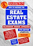 Barron's How to Prepare for the Real Estate Examination: Salesperson, Broker, Appraiser (Barron's How to Prepare for Real Estate Licensing Examinations)