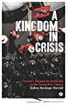 Kingdom in Crisis (Asian Arguments)