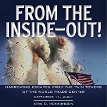 From the Inside Out: Harrowing Escapes from the Twin Towers of the World Trade Center Audiobook by Erik O. Ronningen Narrated by Andrew Firda, Katie McCall
