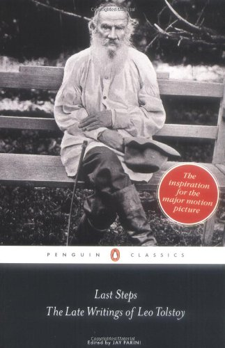 Last Steps: The Late Writings of Leo Tolstoy (Penguin Classics), Leo Tolstoy